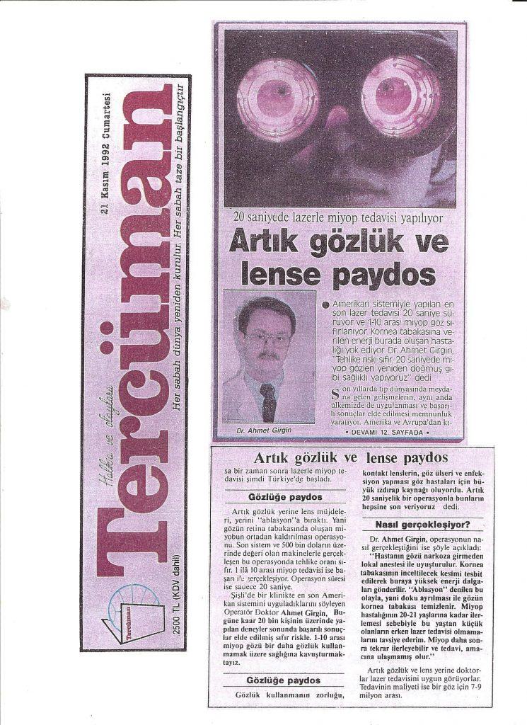 1992 senesinde göze ilk Excimer Laser uygulayan doktorlardandım.