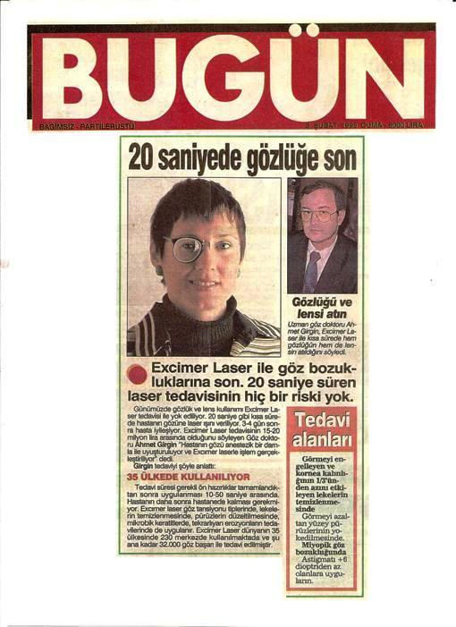 1992 senesinden itibaren göze ilk Excimer Laser uygulayan doktorlardandım.